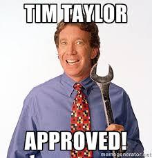 Handyman Meme - tim taylor approved tim allen home improvement meme generator