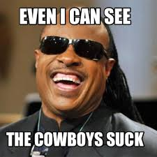 Cowboys Suck Memes - meme creator even i can see the cowboys suck meme generator at
