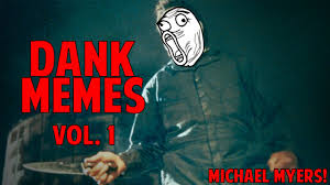 Michael Myers Memes - michael myers dank meme collection vol 1 funny moments youtube
