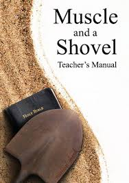muscle and a shovel bible class teacher u0027s manual michael shank