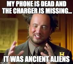 Dead Phone Meme - ancient aliens meme imgflip