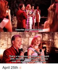Perfect Date Meme - light jacket day the perfect date image gallery know your meme