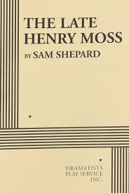 the late henry moss acting edition sam shepard 9780822218586