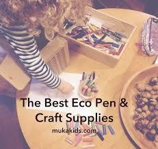 the best eco pen u0026 eco craft options u2013 u0026 not just for the kids