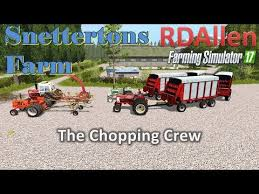 farming simulator 17 snetterons chopping crew 09 09 17