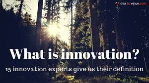 what is innovation 15 experts share their innovation definition