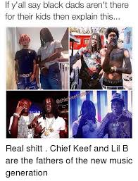 Chief Keef Memes - if y all say black dads aren t there for their kids then explain