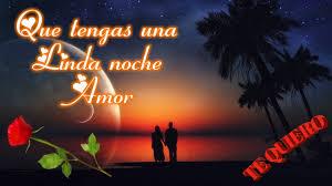 imagenes de buenas noches cosita hermosa amor buenas noches que tengas una linda noche te amo vídeo