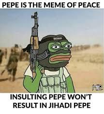 Peace Memes - pepe is the meme of peace mo insulting pepe won t dank meme on