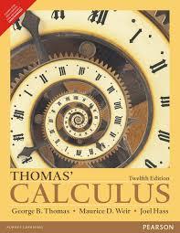 thomas calculus 12e maurice d weir joel hass 9789332542426