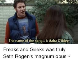 Song Name Meme - the name of the song is baba o riley freaks and geeks was truly seth
