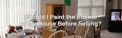 should i paint my house before selling should i paint the interior of my house before selling home