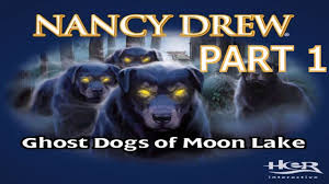nancy drew ghost dogs of moon lake walkthrough part 1 youtube