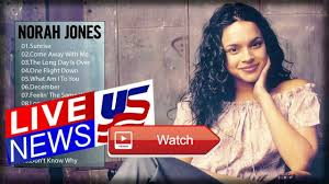norah jones greatest hits norah jones playlist 17 best songs of