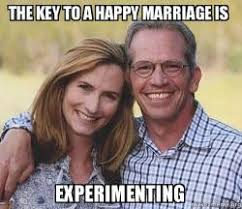 Happy Marriage Meme - the key to a happy marriage is experimenting good guy parents