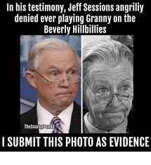 Denied Meme - memes and jeff sessions in his testimony jeff sessions angriliy