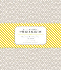 all the essentials wedding planner all the essentials wedding planner book hello lucky