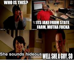 Jake State Farm Meme - who is this tts jake from state farm mutha fucka ingflip com she