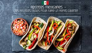 cuisine mexicaine recette recette mexicaine recettes de cuisine mexicaine croquons la