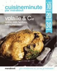 cuisine minute par marabout cuisine minute volaille cie le livre ouvert