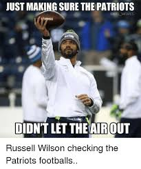 Russell Wilson Memes - just making sure the patriots memes didnt let the airout russell