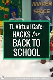 tl virtual cafe hacks for back to renovated learning