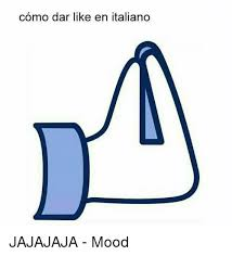 Meme Like - como dar like en italia jajajaja mood meme on me me