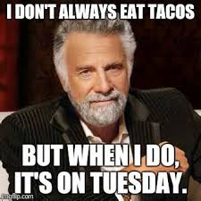 Taco Tuesday Meme - report in pub it s taco tuesday all day long report facebook