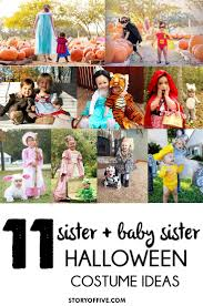 Unique Family Halloween Costume Ideas With Baby by Best 25 Sister Halloween Costumes Ideas Only On Pinterest