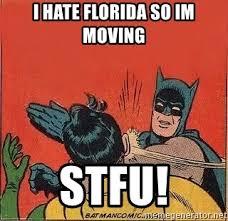 Stfu Meme Generator - i hate florida so im moving stfu batman slap robin meme generator
