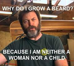 Bearded Guy Meme - does a beard make you any more of a man sat on my butt