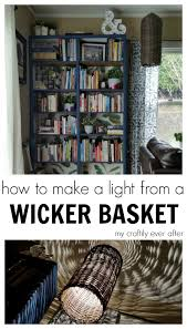 how to make a wicker basket light my craftily ever after