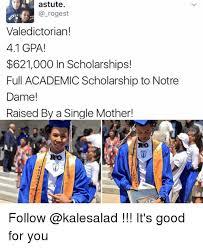 Good For You Meme - astute valedictorian 41 gpa 621000 in scholarships full