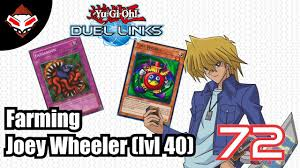 yu gi oh duel links 72 farming joey wheeler lvl 40 youtube
