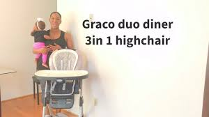 Graco High Chair 4 In 1 Graco Duodiner 3in1 High Chair Review Youtube