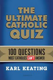 the ultimate catholic quiz paperback karl keating ignatius press