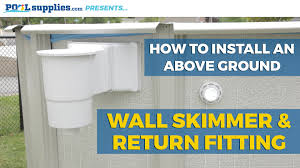 how to return light in the box how to install an above ground wall skimmer return fitting youtube