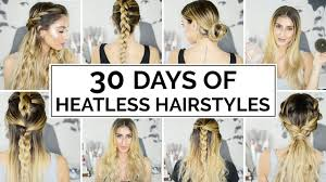 heatless hair styles 30 days of heatless hairstyles youtube
