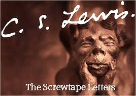 why the screwtape letters matter now u2013 or what c s lewis said