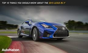 lexus rcf sedan top 10 things you should know about the 2015 lexus rc f