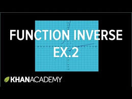 finding inverse functions quadratic video khan academy