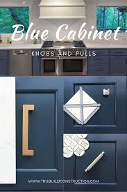 light blue kitchen cupboard doors the best knobs and pulls for your blue cabinets trubuild