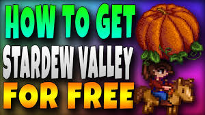 how to get stardew valley for free mega download 2017 youtube