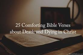 comforting verses for death 25 comforting bible verses about death dying in christ anchored