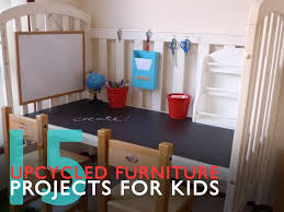 Upcycling Furniture - 15 ways to upcycle old furniture into new creations for kids