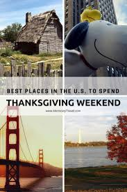 best places in the u s to spend thanksgiving weekend morrissey
