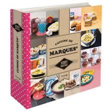 marques cuisine cuisine de marques 1001 recettes ne 1001 recettes cartonné