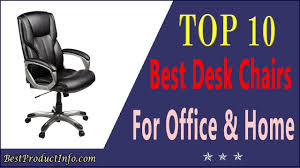 Furniture For Office Best Desk Chair Top 10 Best Comfortable Desk Chairs Furniture For