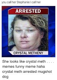 Crystal Meth Meme - 25 best memes about crystal meth meme crystal meth memes