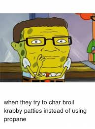 You Like Krabby Patties Meme - 25 best memes about krabby patties krabby patties memes